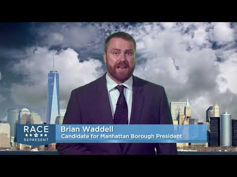 Race To Represent 2017: Brian Waddell Candidate Statement For Manhattan Borough President