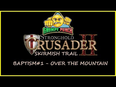 The Shah Gets PUNCHED! - Let's Play Stronghold Crusader 2 - Skirmish Trail - Over The Mountain |