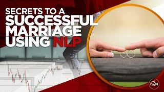 Secrets of a Successful Marriage Using NLP by Adam Khoo