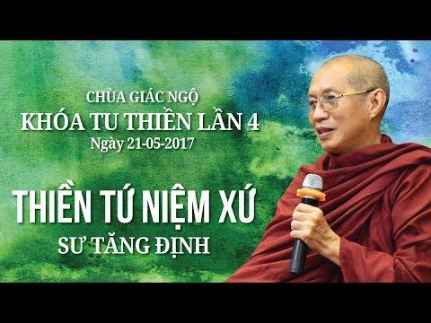 Khóa tu Thiền lần thứ 4: Thiền Tứ Niệm Xứ Kỳ 4 - Sư Tăng Định