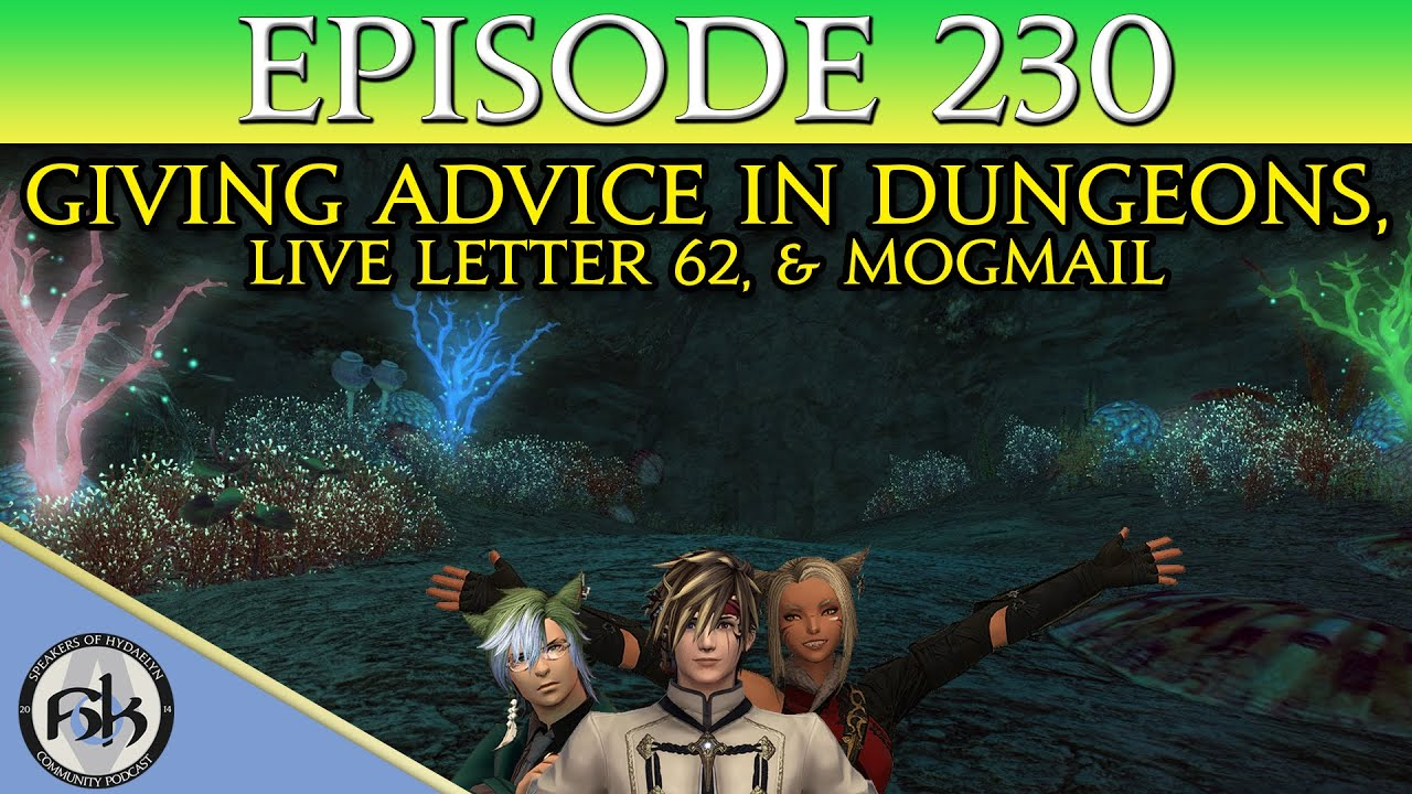 [FFXIV] Giving Advice in Dungeons, Live Letter 62, & MogMail   SoH   #230