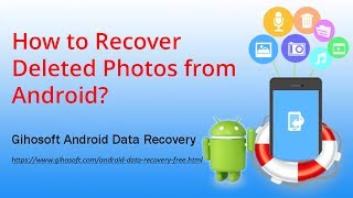 Android Photo Recovery-How to Recover Deleted Photos from Android