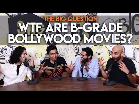SnG: WTF Are B-Grade Bollywood Movies? | The Big Question S2 Ep24