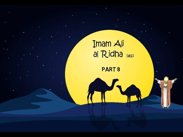 Imam Ali al Ridha (as)- The 8th Imam