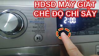 HDSD Máy Giặt LG chế độ sấy khô quần áo mặc ngay mùa Nồm, ở nhà cách ly chống dịch Cẩm Giàng