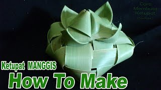 Cara Membuat Ketupat Manggis Dari Daun Lontar