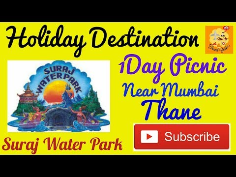 Best Holiday Location - Suraj Water Park (Thane) - How To Plan Holiday Destination