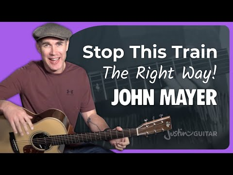 John Mayer - Stop This Train [PART 1] Guitar Lesson Tutorial - JustinGuitar