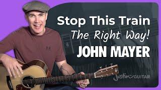 John Mayer - Stop This Train [PART 1] Guitar Lesson Tutorial - JustinGuitar