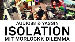 Audio88 & Yassin - ISOLATION mit Morlockk Dilemma (REMASTERED) // Die Herrengedecke