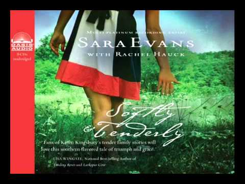 """Softly and Tenderly"" by Sara Evans w/ Rachel Hauck - Ch. 1"