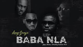 vuclip Baba Nla - Larry Gaaga feat 2Baba, D'banj & Burna Boy