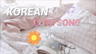 ✿ เพลงเกาหลีน่ารัก ฟังเพลิน┆KOREAN CUTE SONG COMPILATION ♡ vol 2