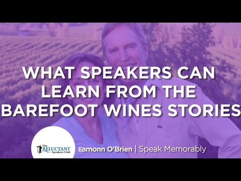 What Speakers Can Learn from the Barefoot Wines Stories