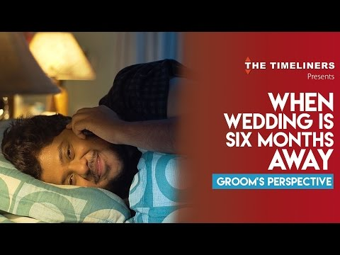 When Wedding Is 6 Months Away (Groom's Perspective) | The Timeliners