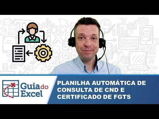 Planilha de consulta automática de Certidão negativa de Débito CND e Certidão regularidade de FGTS