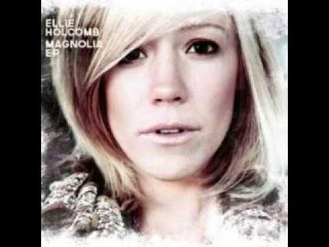 Magnolia Ellie Holcomb Youtube