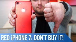 Why you SHOULDN'T buy the (RED) iPhone 7