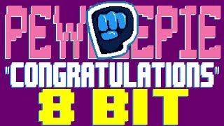 Congratulations [8 Bit Tribute to PewDiePie] - 8 Bit Universe