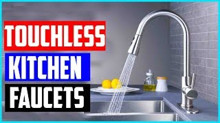 Top 5 Best Touchless Kitchen Faucets Reviews 2019