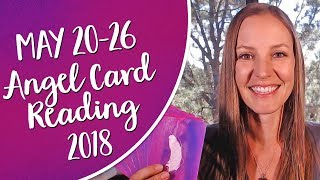 Angel Oracle Card Reading for May 20-26 2018
