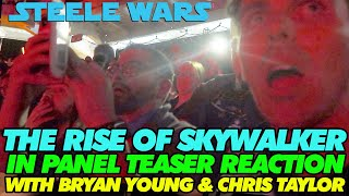 The Rise of Skywalker teaser reaction at Star Wars Celebration Chicago w/ Bryan Young & Chris Taylor
