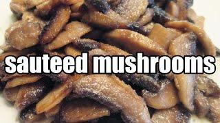 How To Saute Sauteed Mushrooms Recipe - Sautee Mushroom Recipes - Dinner Ideas Quick Meals - Jazevox