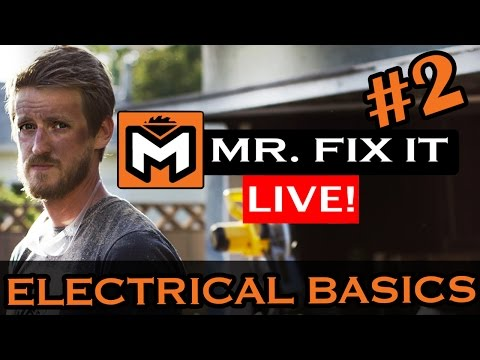Mr. Fix It LIVE #2: Home Electrical Basics