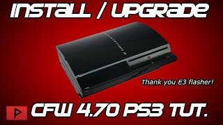 [How To] Install Or Upgrade To CFW 4.70 for Modded PS3