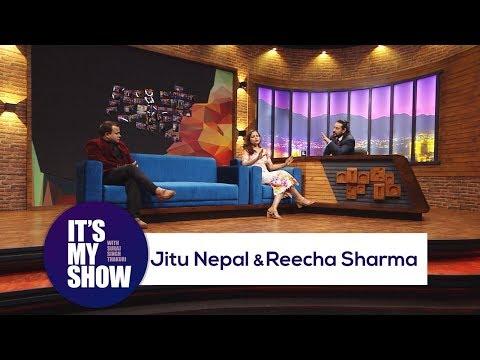 Jitu Nepal & Reecha Sharma | It's my show with Suraj Singh Thakuri | 19 May 2018