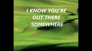 I Know You're Out There Somewhere-The Moody Blues (with Lyrics)