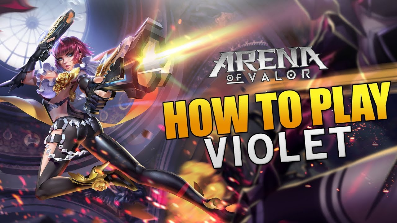 Arena Of Valor How To Play Violet Pro Guide Tutorial Aov Tips And Tricks