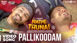 Natpe Thunai | Pallikoodam  Song - The Farewell Song | Hiphop Tamizha | Sundar C