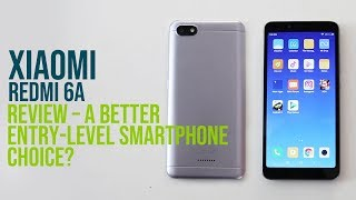 Xiaomi Redmi 6A Review – A better entry-level smartphone choice?