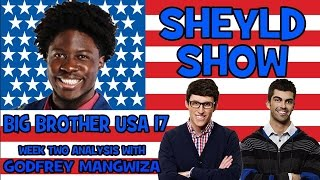 Big Brother 17 - Week 2 Recap with Godfrey Mangwiza (Sheyld Show)