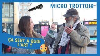 🎤 A Quoi ça Sert L'ART? // Micro-trottoir