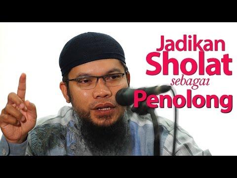Kajian Umum : Jadikan Sholat Sebagai Penolongmu - Ustadz Muhammad Qasim Muhajir, Lc.