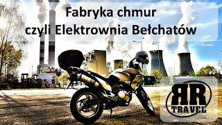 Fabryka chmur, czyli Elektrownia Bełchatów