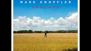 MARK KNOPFLER TRACKER Tour 2015 *USA Canada dates NOW*
