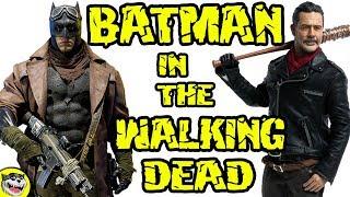What if BATMAN was in the WALKING DEAD?