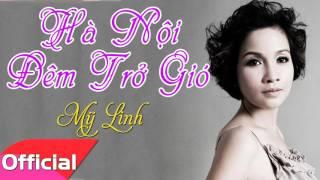 Hà Nội Đêm Trở Gió - Mỹ Linh [Official Audio]