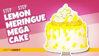 How To Make a Lemon Meringue MEGA CAKE | Step By Step | How To Cake It