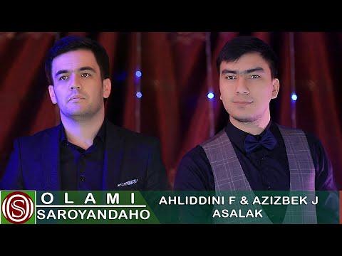 Ахлиддини Ф ва Азизбек Ч - Асалак | Ahliddini F & Azizbek J - Asalak