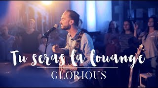 Glorious - Tu seras la louange - album : Promesse