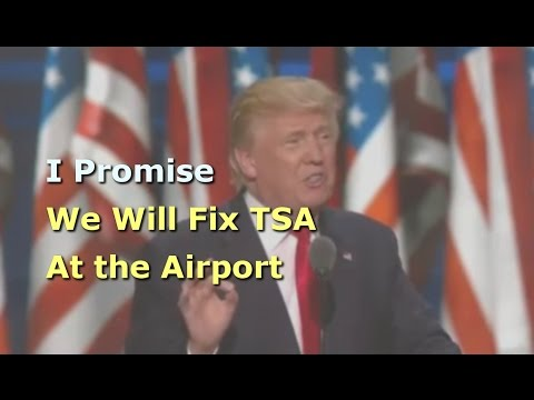 Donald Trump We will fix TSA at the airport