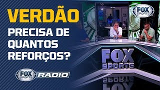 """O ELENCO DO PALMEIRAS AINDA PODE RENDER?  """"Fox Sports Rádio"""" debate reforços no Alviverde"""