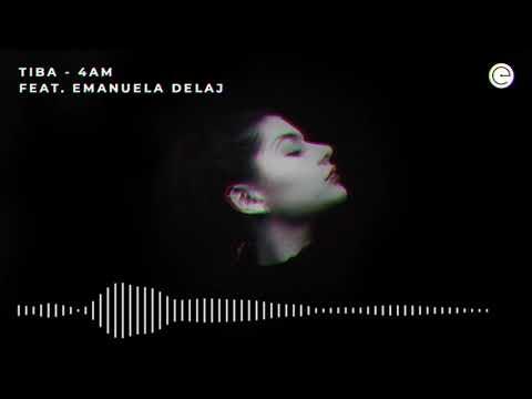 TIBA feat. Emanuela Delaj - 4AM
