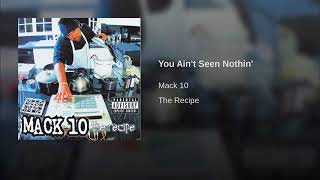 Watch Mack 10 You Aint Seen Nothin video