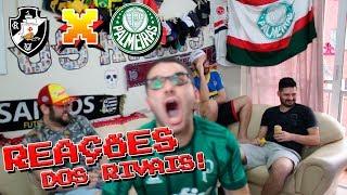REAÇÕES: VASCO 0 x 1 PALMEIRAS - Brasileirão (FINAL) - OS RIVAIS
