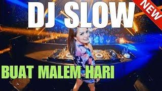 DJ SLOW REMIX ENAK MANTAP INDONESIA TERBARU 2019  - ENAK BUAT PARTY MALEM HARI
